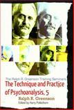 Greenson Seminar, Volume 5 : The Theory and Practice of Psychoanalysis, Ralph R. Greenson, 1938537068