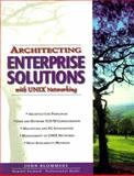 Architecting Enterprise Solutions with Unix Networking, Blommers, John, 0137927061
