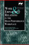 Work and Employment Relations in the High Performance Workplace, , 0826447066