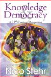 Knowledge and Democracy : A 21st Century Perspective, Stehr, Nico, 1412807069