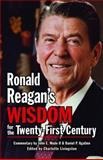 Ronald Reagan's Wisdom for the Twenty-First Century, , 1455617067