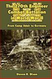 The 270th Engineer Combat Battalion in World War II, Steven Dixon, 1470157063