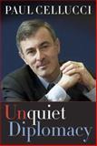 Unquiet Diplomacy, Paul Cellucci, 1552637069