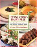 Levana Cooks Dairy-Free!, Lévana Kirschenbaum, 1616087064