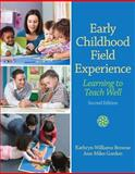 Early Childhood Field Experience : Learning to Teach Well, Browne, Kathryn W. and Gordon, Ann M., 0132657066