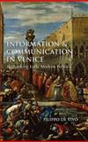 Information and Communication in Venice : Rethinking Early Modern Politics, de Vivo, Filippo, 0199227063