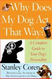 Why Does My Dog Act That Way?, Stanley Coren, 0743277066