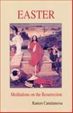 Easter: Meditations on the Resurrection, Raniero Cantalamessa, 0814627064