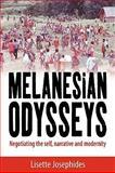 Melanesian Odysseys : Negotiating the Self, Narrative, and Modernity, Josephides, Lisette, 1845457064
