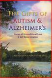 The Gifts of Autism and Alzheimer's, Ken Routson and Nancy Reder, 1891067060