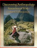 Discovering Anthropology : Researchers at Work - Cultural Anthropology, Ember, Carol R. and Ember, Melvin, 0132197065