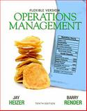 Operations Management : Flexible Version with Lecture Guide and Activities Manual Package, Heizer, Jay and Render, Barry, 0132577062