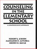 Counseling in the Elementary School : A Comprehensive Approach, Gibson, Robert L. and Mitchell, Marianne H., 0205147062