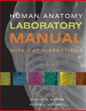 Human Anatomy Laboratory Manual with Cat Dissections, Marieb, Elaine N. and Mitchell, Susan J., 0321667069