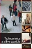 Technoscience and Everyday Life, Michael, Mike, 0335217060