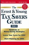 The Ernst and Young Tax Saver's Guide 2003, Ernst and Young LLP Staff, 0471227064