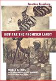How Far the Promised Land? : World Affairs and the American Civil Rights Movement from the First World War to Vietnam, Rosenberg, Jonathan, 0691007063