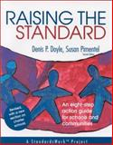 Raising the Standard : An Eight-Step Action Guide for Schools and Communities, Doyle, Denis P. and Pimentel, Susan, 0803967063