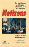 Netizens : On the History and Impact of Usenet and the Internet, Hauben, Michael and Hauben, Ronda, 0818677066