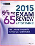 Wiley Series 65 Exam Review 2015 + Test Bank 3rd Edition