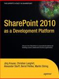 SharePoint 2010 as a Development Platform, Krause, Joerg and Döring, Martin, 1430227060