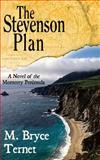 The Stevenson Plan, a Novel of the Monterey Peninsula, M. Ternet, 1490487069