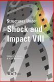 Structures under Shock and Impact VIII, Norman Jones, 185312706X