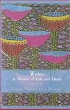 Water : A Matter of Life and Death, , 1921817062