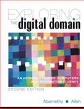 Exploring the Digital Domain : An Introduction to Computers and Information Fluency, Abernethy, Kenneth and Allen, J. Thomas, Jr., 0534407072
