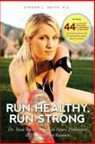 Run Healthy, Run Strong, Steven Smith, 0615757073