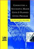 Conducting a Successful Major Gifts and Planned Giving Program : A Comprehensive Guide and Resource, Dove, Kent E. and Herbert, Thomas W., 0787957070
