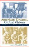 American Dreams, Global Visions : Dialogic Teacher Research with Refugee and Immigrant Families, , 0805837078
