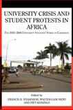 University Crisis and Student Protests in Africa, , 9956727075