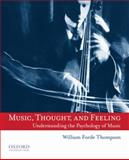 Music, Thought, and Feeling : Understanding the Psychology of Music, Thompson, William Forde, 0195377079