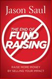 The End of Fundraising 1st Edition