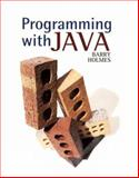 Programming with Java, Holmes, Barry, 0763707074