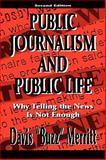 Public Journalism and Public Life 9780805827071