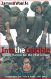 Into the Crucible, James B. Woulfe, 0891417079
