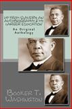 Up from Slavery: an Autobiography and My Larger Education, Booker Washington, 1484977076
