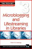 Microblogging and Lifestreaming in Libraries, Hastings, Robin M., 1555707076
