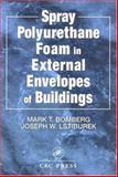 Spray Polyurethane Foam in External Envelopes of Buildings, Bomberg, Mark T. and Lstiburek, Joseph W., 1566767075