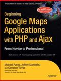 Google Maps Applications with PHP and Ajax, Michael Purvis and Jeffrey Sambells, 1590597079