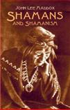Shamans and Shamanism, John Lee Maddox, 0486427072