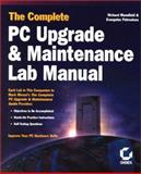 Complete PC Upgrade and Maintenance Lab Manual, Evans, Donald R., 078212707X