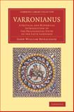 Varronianus : A Critical and Historical Introduction to the Philological Study of the Latin Language, Donaldson, John William, 1108067077