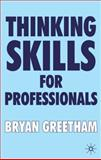 Thinking Skills for Professionals, Greetham, Bryan, 1403917078