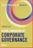 Global Dimensions of Corporate Governance, Luo, Yadong, 140513707X