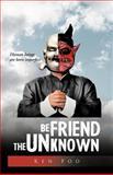Befriend the Unknown, Ken Foo, 146690707X