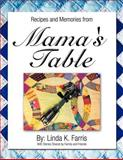 Recipes and Memories from Mama's Table, Linda K. Farris, 1477277072