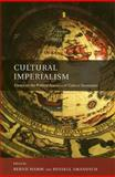 Cultural Imperialism : Essays on the Political Economy of Cultural Domination, , 155111707X